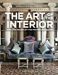 The Art of the Interior: Timeless Des...