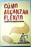 img - for C mo alcanzar el  xito book / textbook / text book
