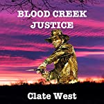 Blood Creek Justice | Clate West