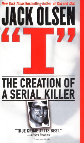 I: The Creation of a Serial Killer