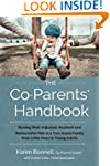 The Co-Parents' Handbook: Raising Wel...