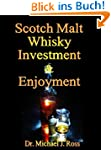 Scotch Malt Whisky Investment & Enjoy...