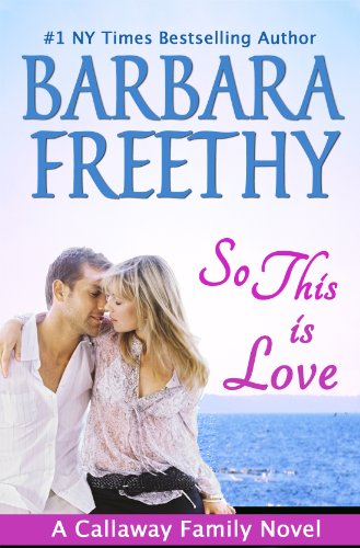 So This Is Love (Callaways #2) by Barbara Freethy