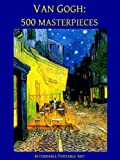 img - for Van Gogh: 500 Masterpieces in Color (Illustrated) (Affordable Portable Art) book / textbook / text book