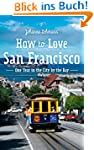 How to love San Francisco: One year i...