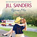 Rescue Me: Pride Series Romance Novels, Book 9 Audiobook by Jill Sanders Narrated by Roy Samuelson