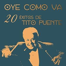 Oye Como Va: 20 �xitos de Tito Puente