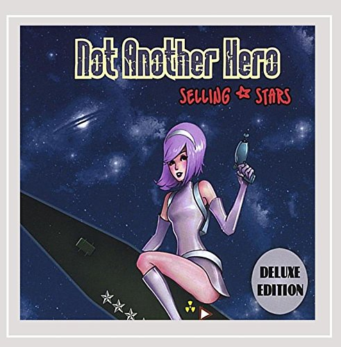 Not Another Hero - Selling Stars (Deluxe Edition)