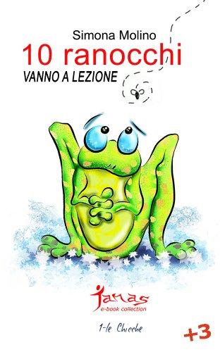 Book: 10 RANOCCHI (le Chicche) (Italian Edition) by Simona Molino