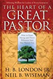 img - for The Heart of a Great Pastor: How to Grow Stronger and Thrive Wherever God Has Planted You book / textbook / text book