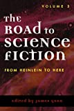 The Road to Science Fiction: From Heinlein to Here (Road to Science Fiction (Scarecrow Press))