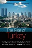 The Rise of Turkey: The Twenty-First Centurys First Muslim Power