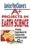 img - for Janice VanCleave's A+ Projects in Earth Science: Winning Experiments for Science Fairs and Extra Credit book / textbook / text book
