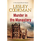 Murder in the Monastery (Libby Sarjeant Murder Mystery Series)by Lesley Cookman