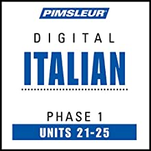 Italian Phase 1, Unit 21-25: Learn to Speak and Understand Italian with Pimsleur Language Programs  by  Pimsleur