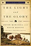 Light and the Glory, The: 1492-1793 (Gods Plan for America)
