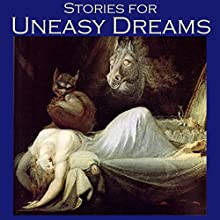 Stories for Uneasy Dreams: Tales of Strange Beds and Stranger Nightmares (       UNABRIDGED) by E. F. Benson, Wilkie Collins, A. J. Alan, W. W. Jacobs, O. Henry, M. R. James, Joseph Conrad Narrated by Cathy Dobson