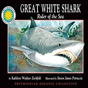 Great White Shark: Ruler of the Sea: Smithsonian Oceanic Collection Book | [Kathleen Weidner Zoehfeld]