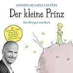 Der kleine Prinz: Das Hörspiel zum Buch | Antoine de Saint-Exupéry