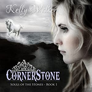Cornerstone: Souls of the Stones, Book 1 | [Kelly Walker]