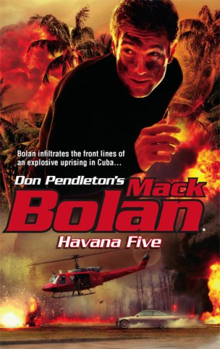 Havana Five (Don Pendleton's Mack Bolan), Don Pendleton