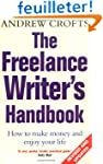 The Freelance Writer's Handbook: How...