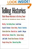 Telling Histories: Black Women Historians in the Ivory Tower (Gender and American Culture)