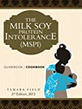 The Milk Soy Protein Intolerance  (MSPI): Guidebook / Cookbook, 2nd Edition