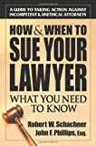 How &amp; When to Sue Your Lawyer: What You Need to Know