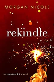 Rekindle (an engine 24 novel Book 1)