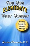 img - for You Can Eliminate Your Cancer: Healing through the Gerson Therapy book / textbook / text book