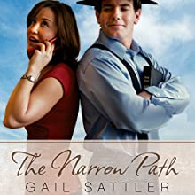 The Narrow Path (       UNABRIDGED) by Gail Sattler Narrated by Coleen Marlo