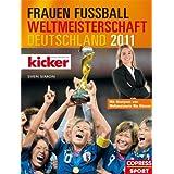 """Frauen-Fu�ball-Weltmeisterschaft Deutschland 2011: Mit Analysen von Weltmeisterin Nia K�nzervon """"Kicker Sportmagazin"""""""
