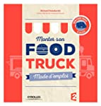 Monter son food truck mode d'emploi:...