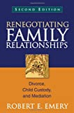 Renegotiating Family Relationships, Second Edition: Divorce, Child Custody, and Mediation