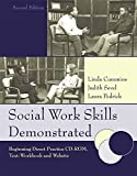 img - for Social Work Skills Demonstrated: Beginning Direct Practice Text-Workbook,2nd Edition by Linda K. Cummins (2005-08-28) book / textbook / text book