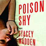 Poison Shy: A Novel | Stacey Madden