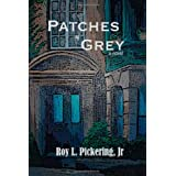 Patches of Grey ~ Roy L. Pickering Jr