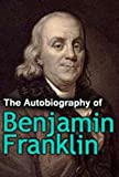 Image of The Autobiography of Benjamin Franklin (Illustrated)