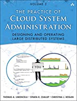 The Practice of Cloud System Administration: Designing and Operating Large Distributed Systems, Volume 2 Front Cover
