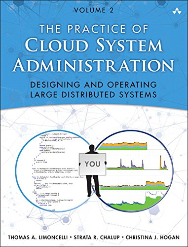 Download The Practice of Cloud System Administration: Designing and Operating Large Distributed Systems, Volume 2