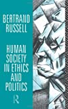 Human Society in Ethics and Politics (0415083001) by Bertrand Russell