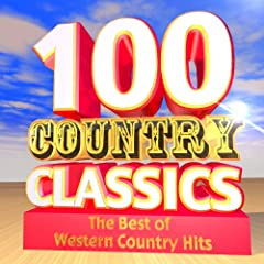 100 Country Classics: The Best of Western Country Hits