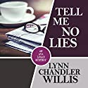 Tell Me No Lies Audiobook by Lynn Chandler Willis Narrated by Rachael Warren