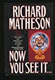 Now You See It... (0312857136) by Richard Matheson