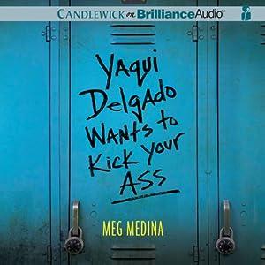 Yaqui Delgado Wants to Kick Your Ass | [Meg Medina]