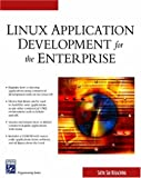 Linux Application Development For The Enterprise (Charles River Media Programming)