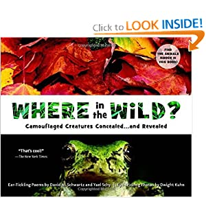 Where in the Wild?: Camouflaged Creatures Concealed... and Revealed David M. Schwartz, Yael Schy and Dwight Kuhn