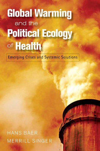 GLOBAL WARMING AND THE POLITICAL ECOLOGY OF HEALTH:...