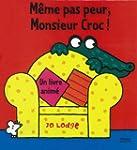 M�me pas peur, Monsieur Croc